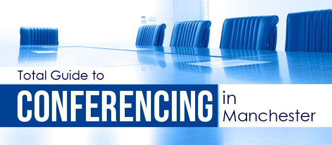 Conferencing in Manchester - Conference Facilities in Manchester