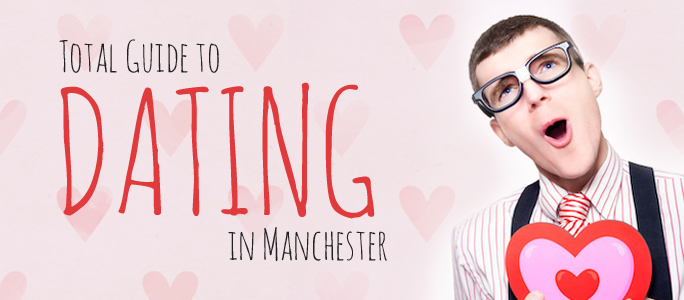 Dating in Manchester - Guide to dating in Manchester