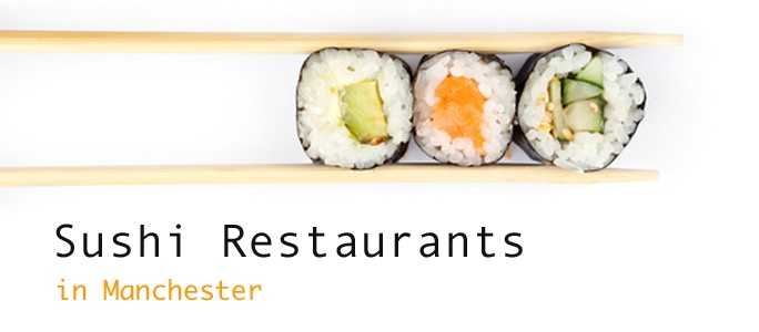 Sushi Restaurants in Manchester