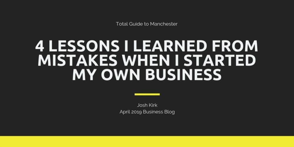 4 Lessons I Learned From My Mistakes When I Started My Own Business